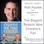 Artwork for 560 - The Biggest Reason New Investors Fail - Matt Popilek