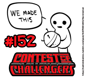 Contest of Challengers 152: We Made This