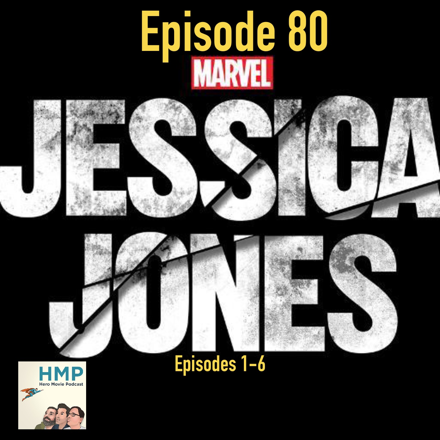 Episode 80- Jessica Jones- Season 1, Episodes 1-6