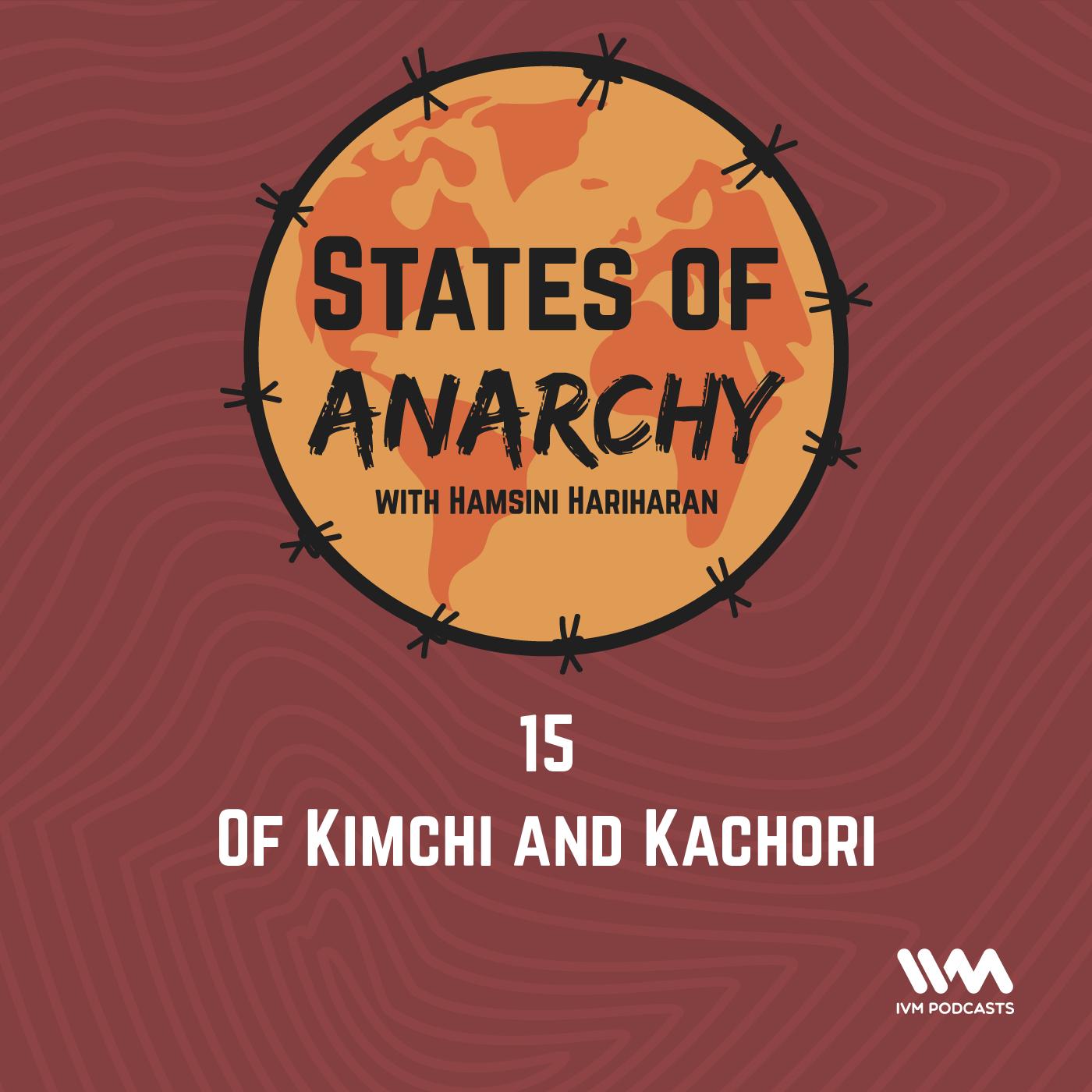 Ep. 15: Of Kimchi and Kachori