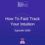 Artwork for How to Fast Track Your Intuition