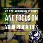 Artwork for Ep 072 - Learning to Shift and Focus on Your Priorities