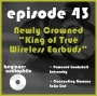 """Artwork for 43:  New """"King of True Wireless"""" Earbuds, News from Emotiva, Powered Bookshelf Comparo, and more!"""