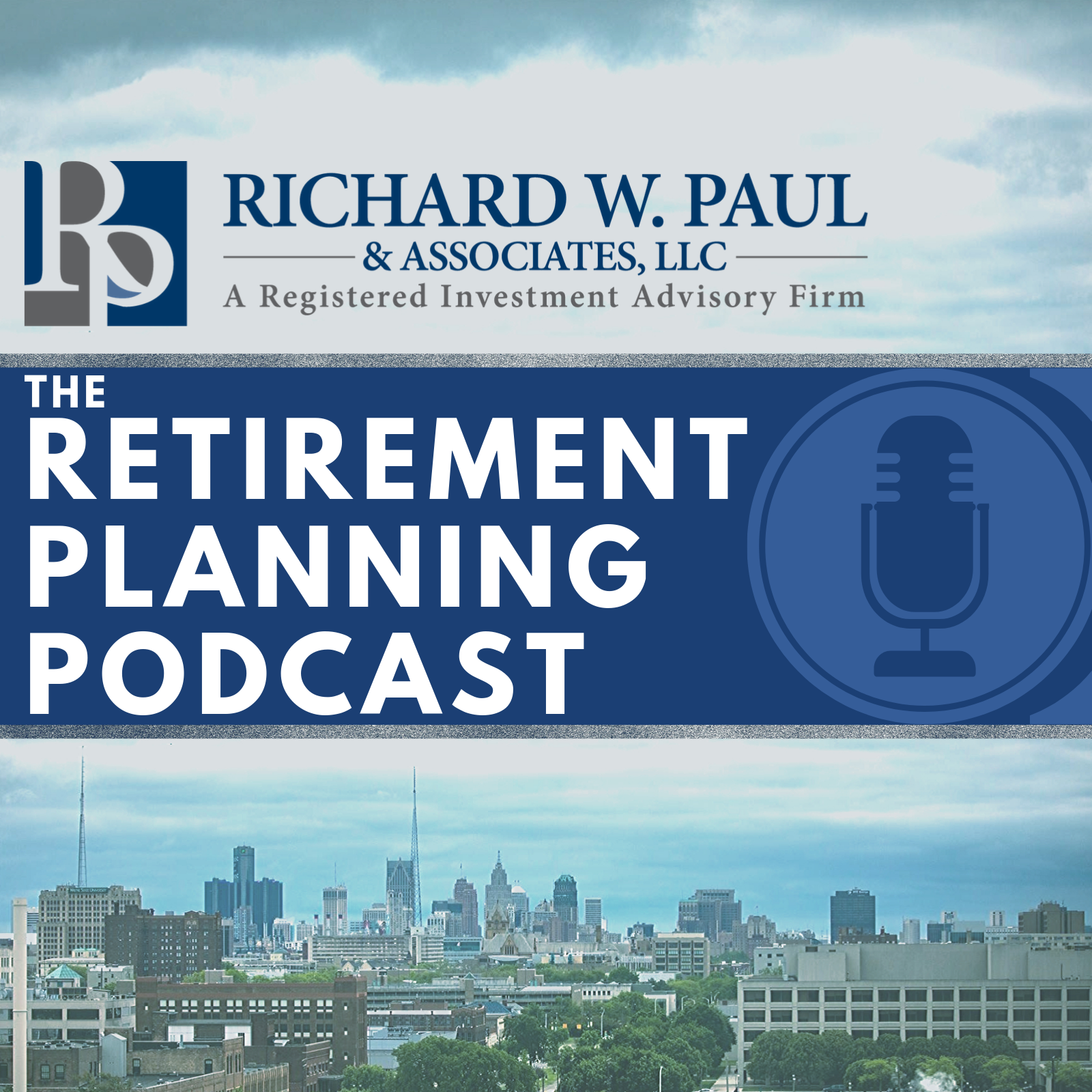 The Retirement Planning Podcast with Rich Paul, CFP® and Steven Paul, CFP®