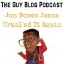 Artwork for TGBP 028 Jon Bones Jones Urkel'ed It Again
