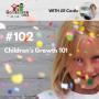 Artwork for TNC 102: Children's Growth 101