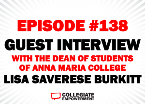 Episode 138: Guest Interview with Lisa Saverese Burkitt, Dean of Students Anna Maria College