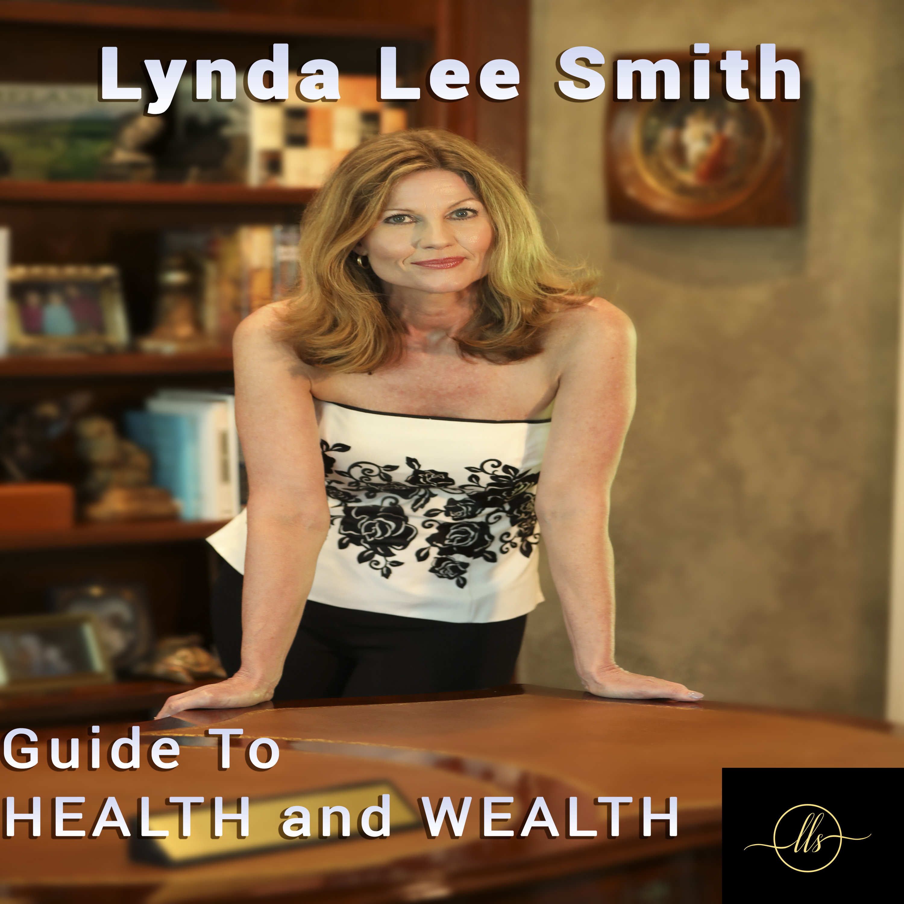 Lynda Lee Smith's Guide to Health and Wealth show art