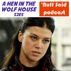 s2e5 A Hen in the Wolf House