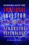 Artwork for Author, Chris White, Working w/ the Emotional Investor