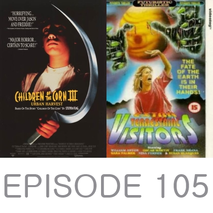 Episode 105 - Children of the Corn 3 and Pod People