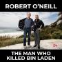 Artwork for Robert O'Neill - The Man Who Killed Bin Laden
