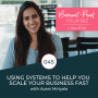 Artwork for 045 - Using Systems to Help You Scale Your Business Fast with Avani Miriyala