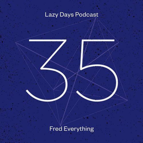 LAZY DAYS PODCAST THIRTY FIVE