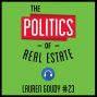 Artwork for 23: The Politics of Real Estate – Lauren Goudy
