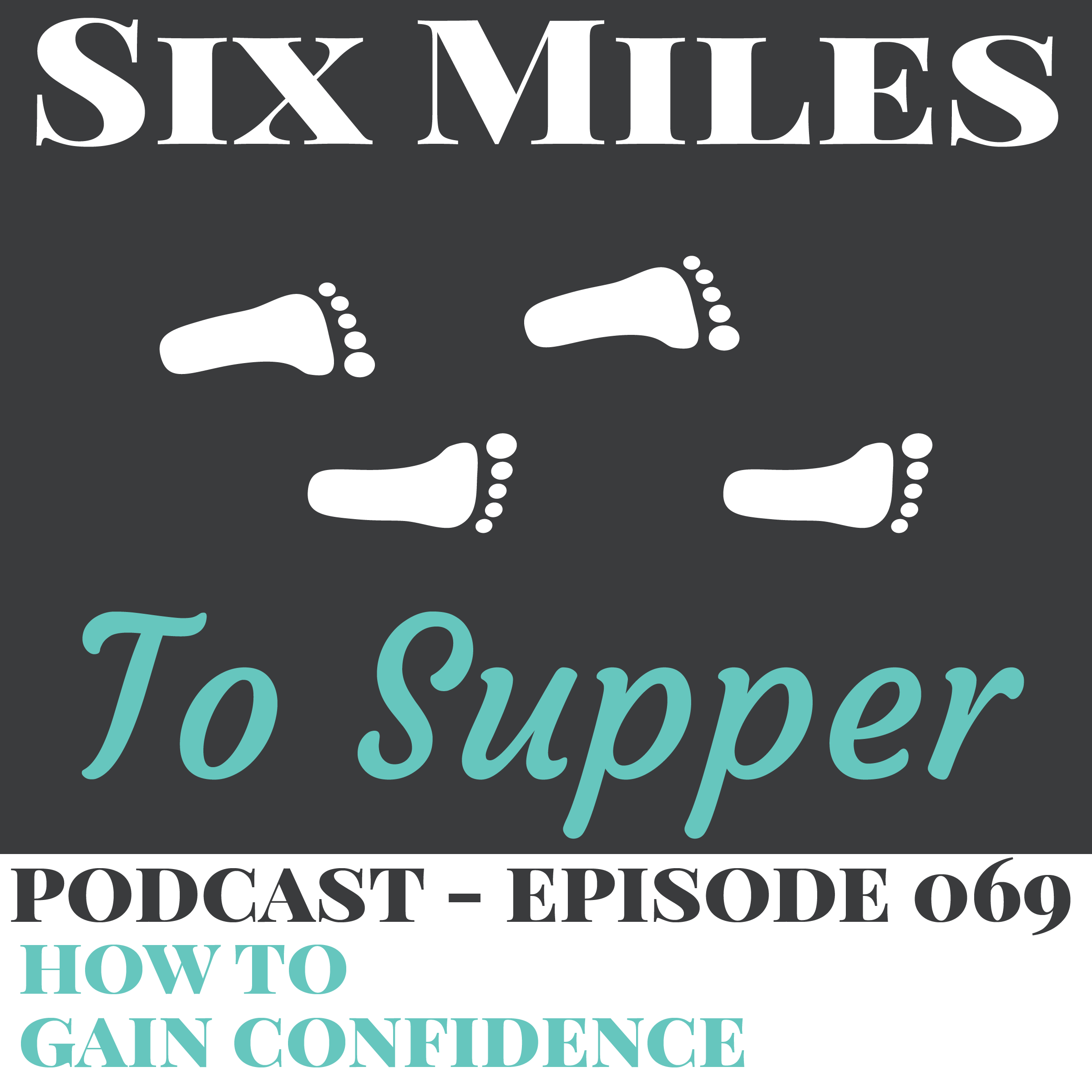 SMTS 069: How to Gain Confidence