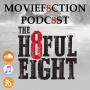 Artwork for MovieFaction Podcast - The Hateful Eight