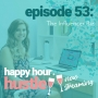 Artwork for Happy Hour Hustle #53: The Influencer Biz