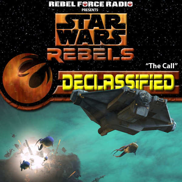 "Star Wars Rebels: Declassified: ""The Call"""