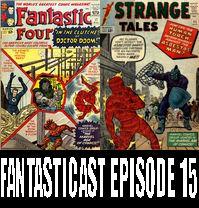 Episode 15: Fantastic Four #17 & Strange Tales #111