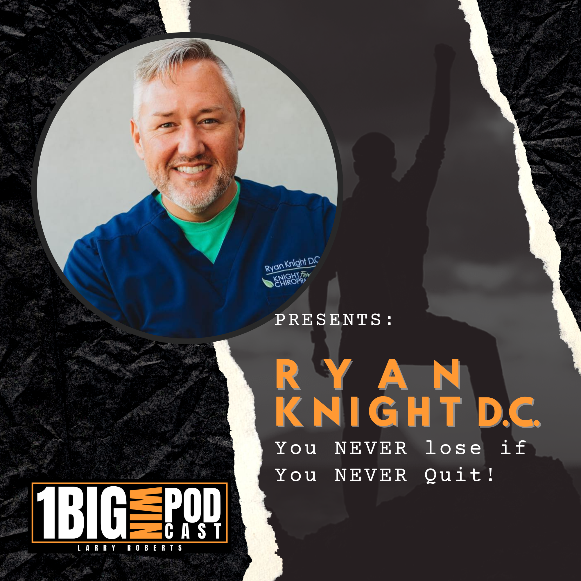Dr. Ryan Knight | You NEVER Lose if you NEVER Quit!