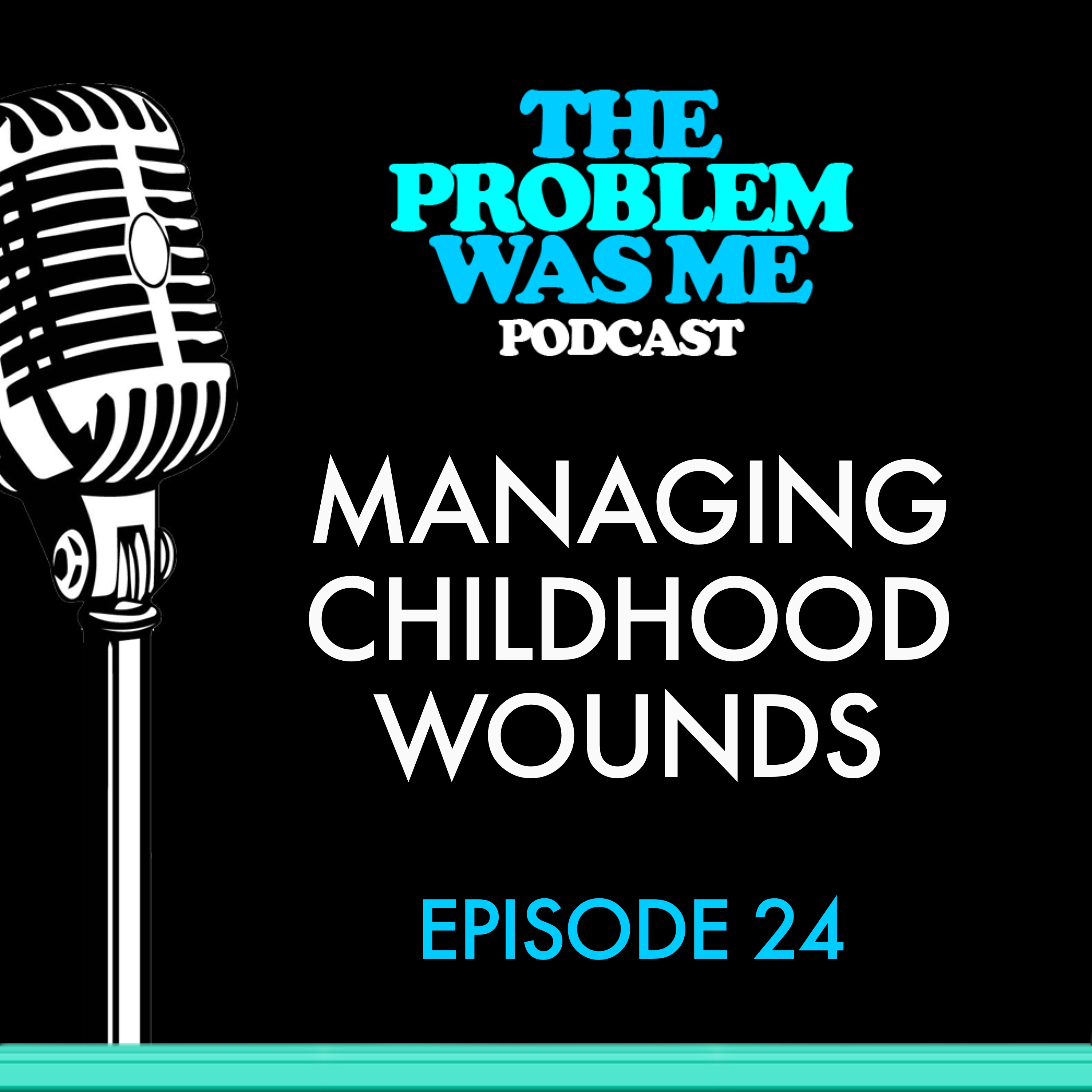 Managing Childhood Wounds