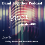 Artwork for Band Together Podcast Ep #1 - Pilot