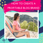 Artwork for Branding Your Blog: A 6-Step Strategy For Creating Your Profitable Brand [Ep. 1]