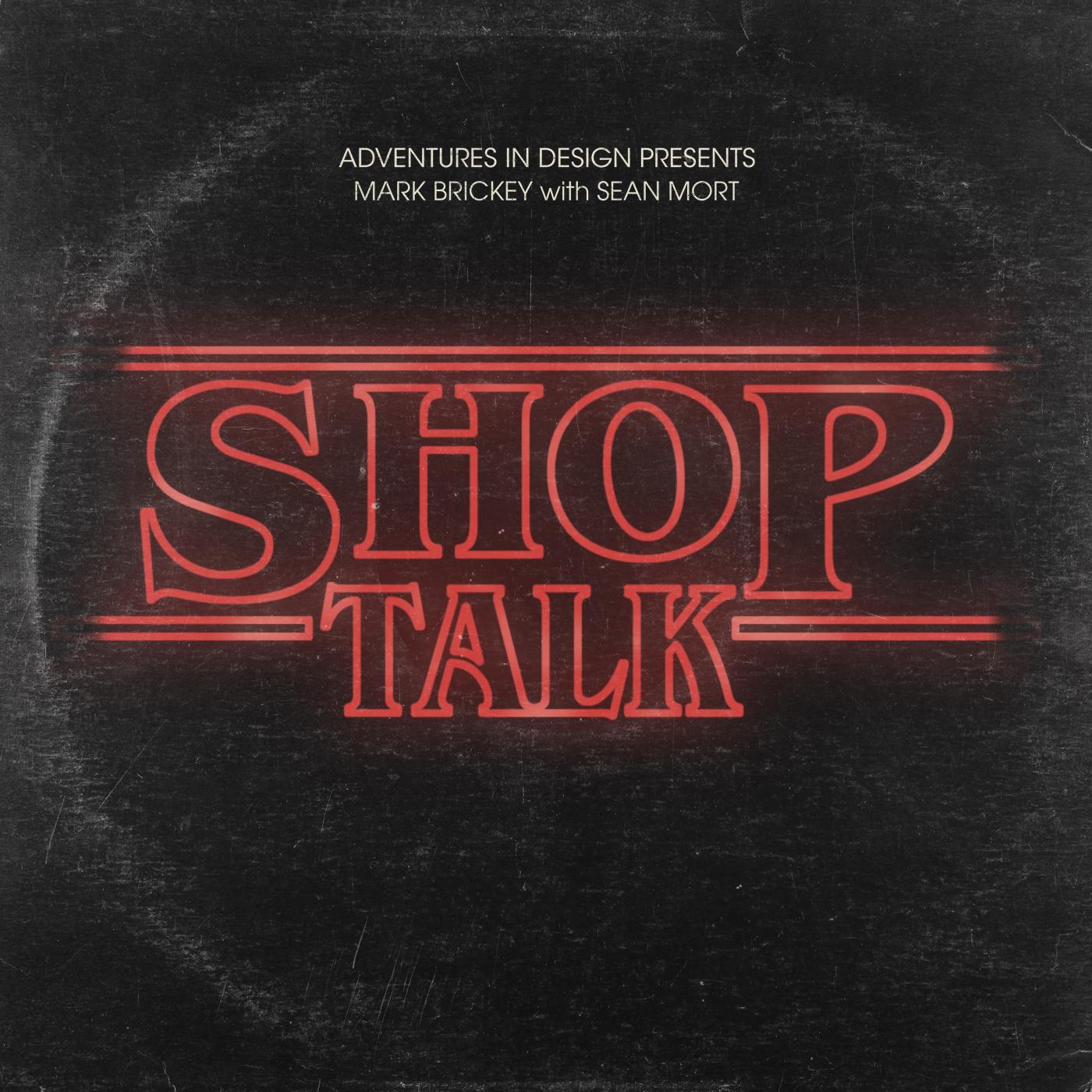 433 - Shop Talk with Sean Mort