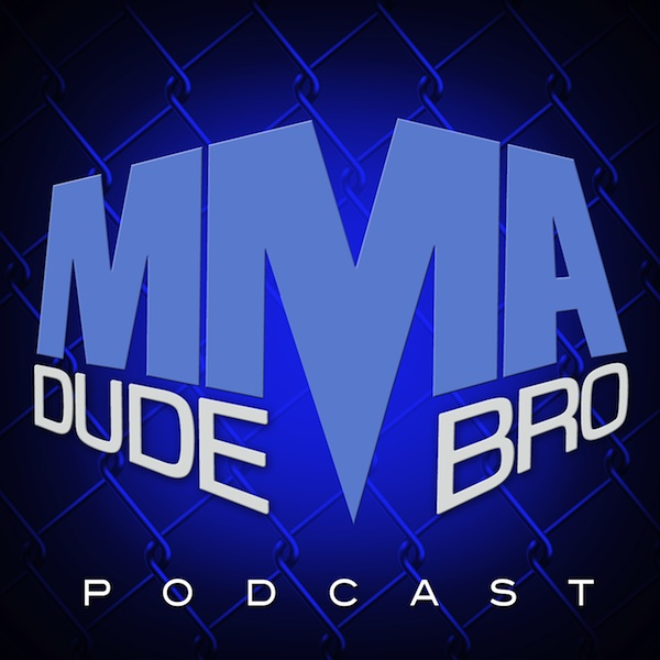 MMA Dude Bro - Episode 14 (with guest Bruce Buffer)