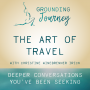 Artwork for The Art of Travel: Bringing a Travelers Mindset into our every day lives with Christine Winebrenner Irick