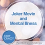 Artwork for Joker Movie and Mental Illness