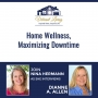 Artwork for EP5: Home Wellness, Maximizing Downtime with Dianne A. Allen
