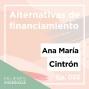 Artwork for Ep. 033 Alternativas de financiamiento con Ana María Cintrón