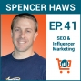 Artwork for Search Engine Optimization and Influencer Marketing with Spencer Haws, Ep #41