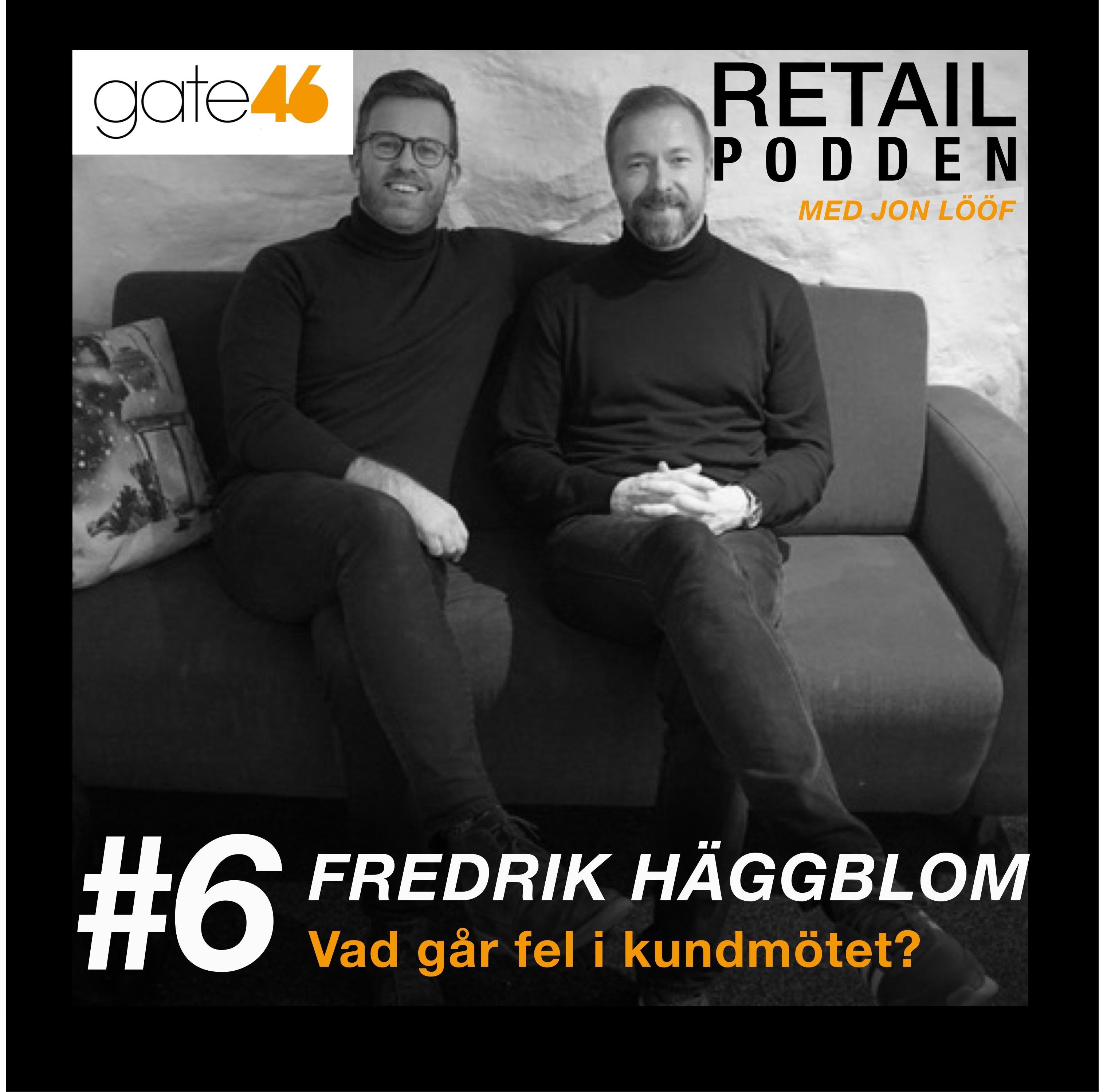 6. Fredrik Häggblom - Vad går fel i kundmötet?