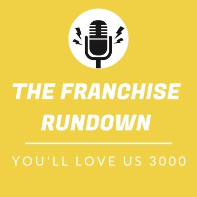 The Franchise Rundown show image