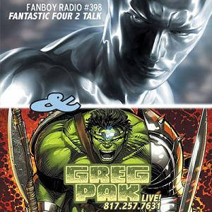 Fanboy Radio #398 - FF2 Movie Talk & Greg Pak LIVE