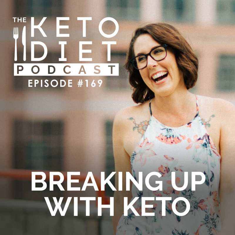 #169 Breaking Up with Keto