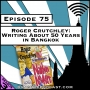 Artwork for Roger Crutchley: Writing About 50 Years in Bangkok [Season 3, Episode 75]