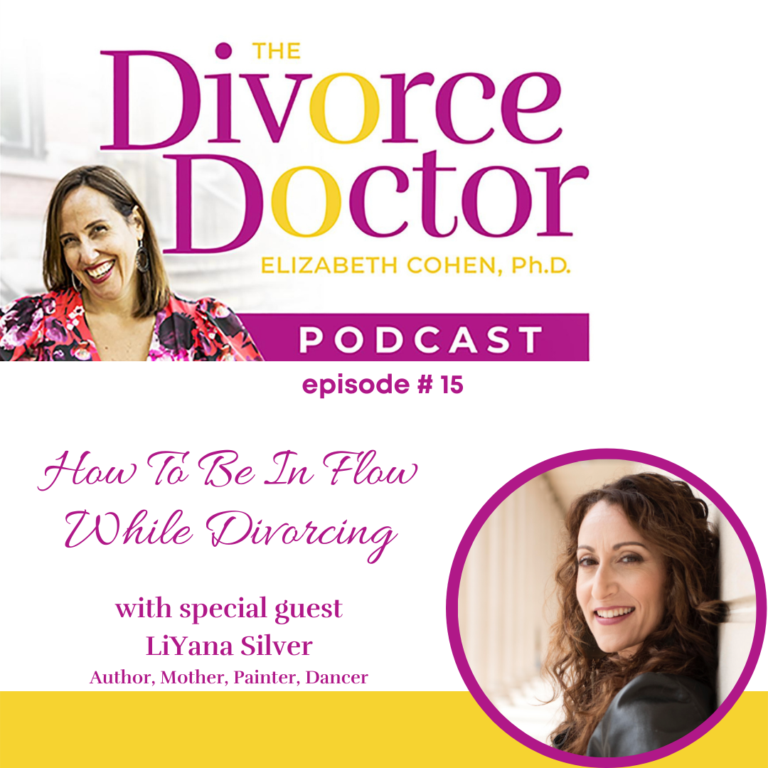 The Divorce Doctor - Episode 15: How To Be In Flow While Divorcing