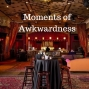 Artwork for Moments of Awkwardness
