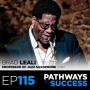 Artwork for 115: Developing Mastery Through Practice, Faith, and Passion - Brad Leali - Professor of Jazz Saxophone at UNT