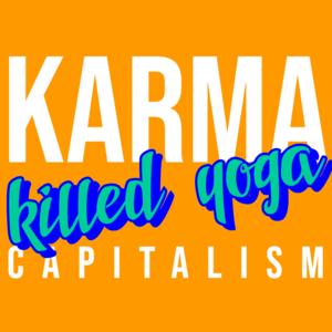 Ep 2 - Karma capitalism Killed Yoga