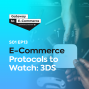 Artwork for E-Commerce Protocols to Watch: 3DS