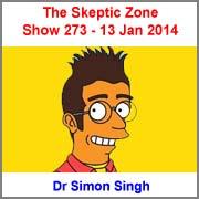 The Skeptic Zone #273 - 13.Jan.2014
