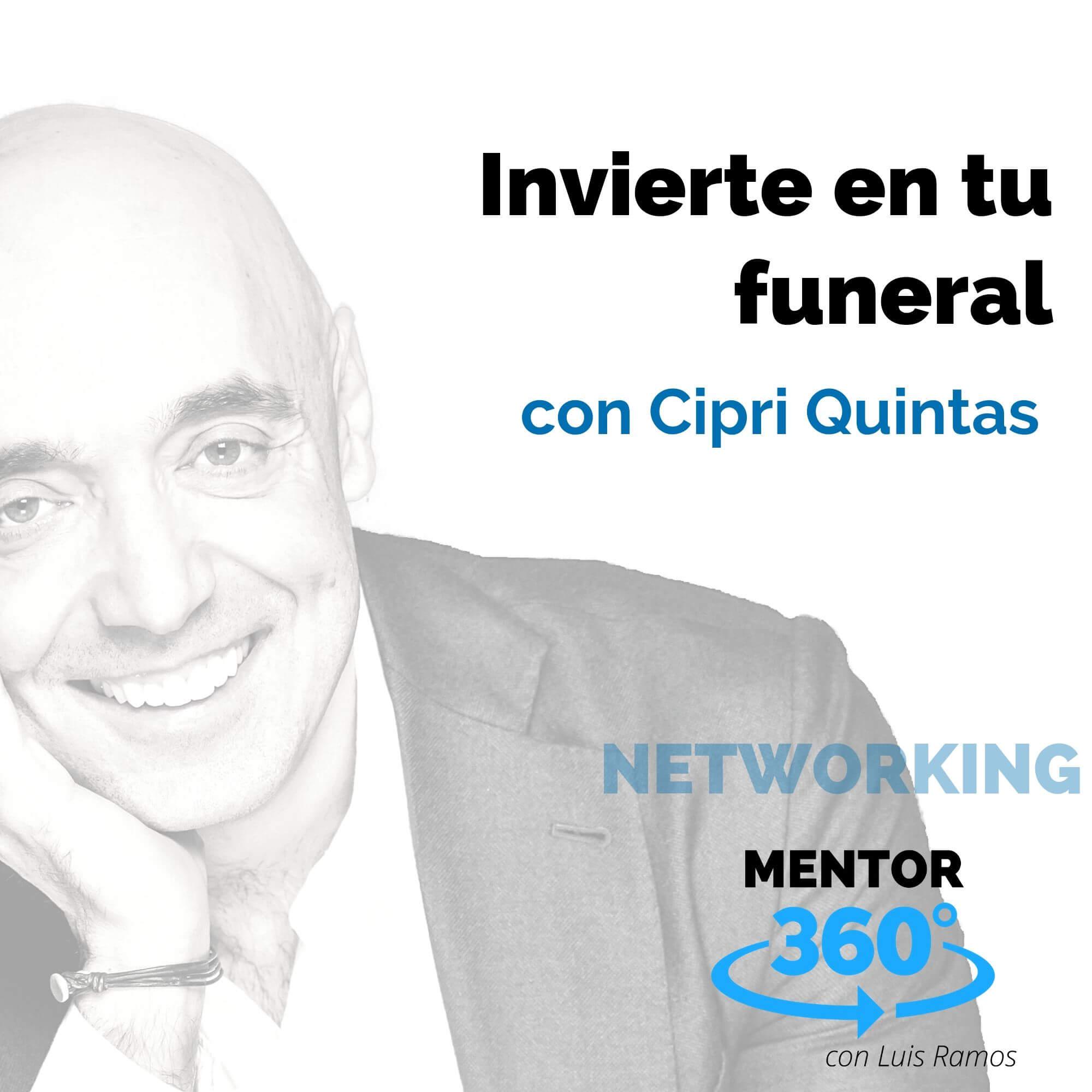 Invierte en tu funeral, con Cipri Quintas - NETWORKING