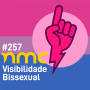 Artwork for NMC #257 - Visibilidade Bissexual