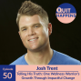 Artwork for Josh Trent: Telling His Truth: One Wellness Warrior's Growth Through Impactful Change