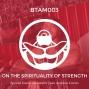 Artwork for On the Spirituality of Strength with Alexander Juan Antonio Cortes